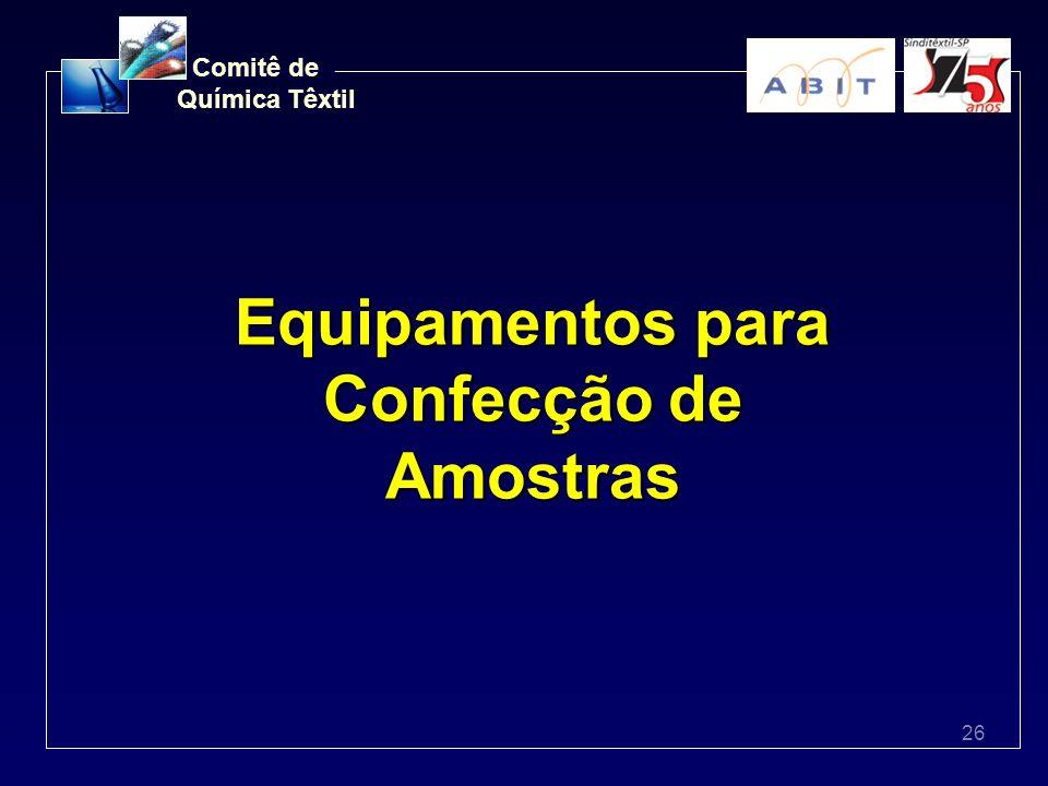 26 Comitê de Química Têxtil Equipamentos para Confecção de Amostras
