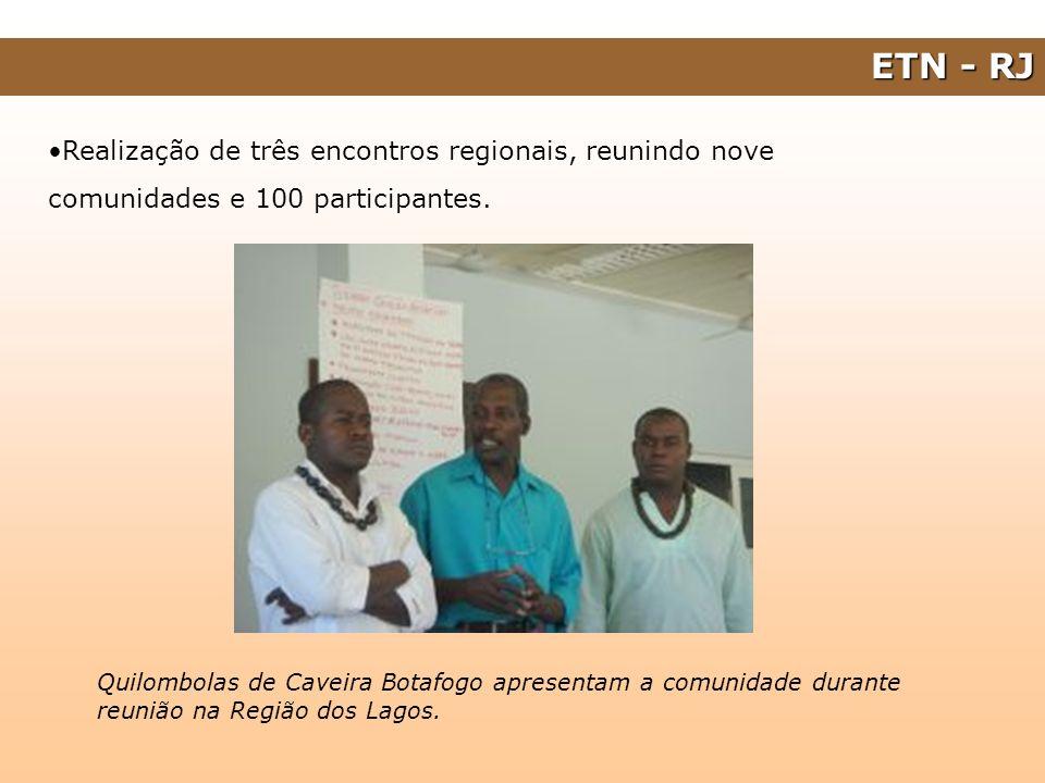 Realização de três encontros regionais, reunindo nove comunidades e 100 participantes. Quilombolas de Caveira Botafogo apresentam a comunidade durante