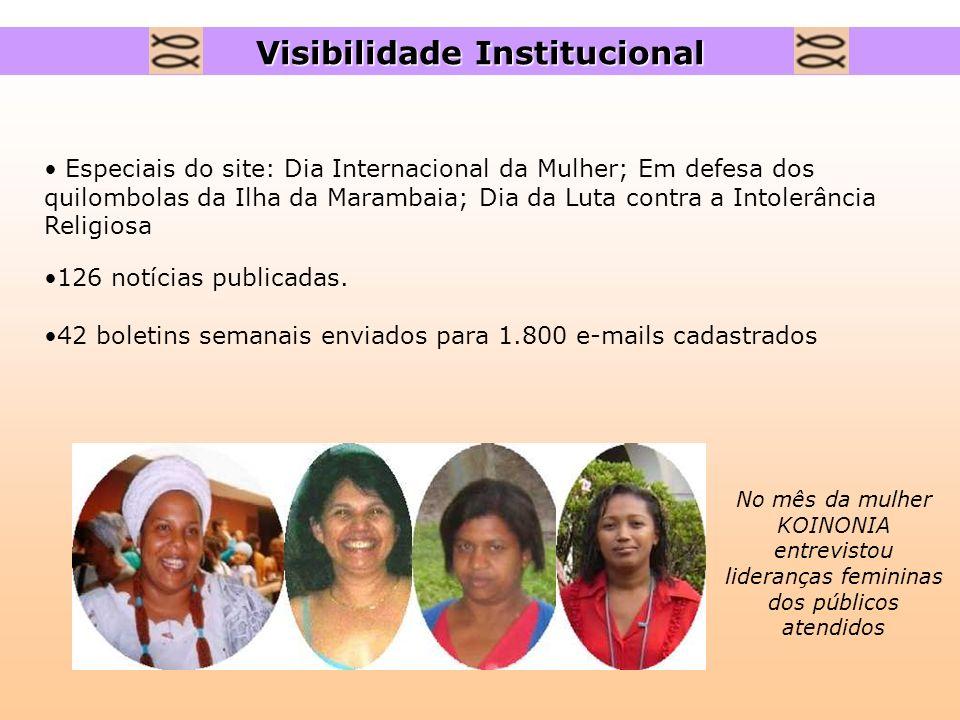 Especiais do site: Dia Internacional da Mulher; Em defesa dos quilombolas da Ilha da Marambaia; Dia da Luta contra a Intolerância Religiosa 126 notíci