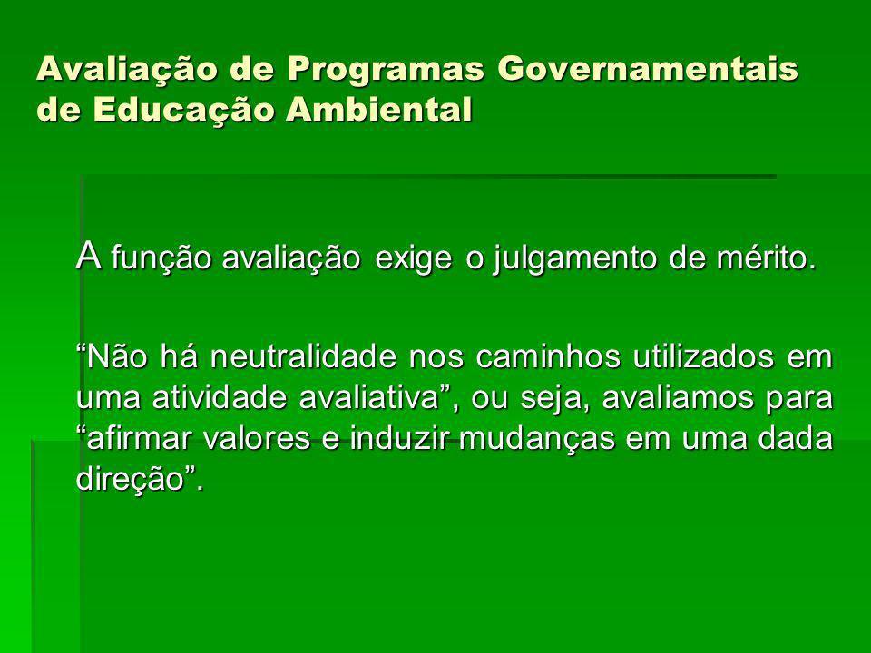COSNTRUÇÃO DO MODELO DE AVALIAÇÃO Considera: - as lacunas encontradas na implementação da avaliação de políticas públicas e programas, em especial, na área de educação ambiental.