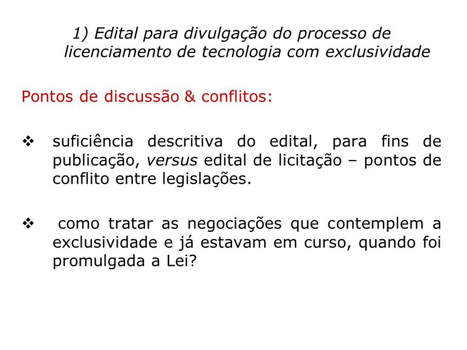 1) Edital para divulgação do processo de licenciamento de tecnologia com exclusividade Pontos de discussão & conflitos: suficiência descritiva do edit