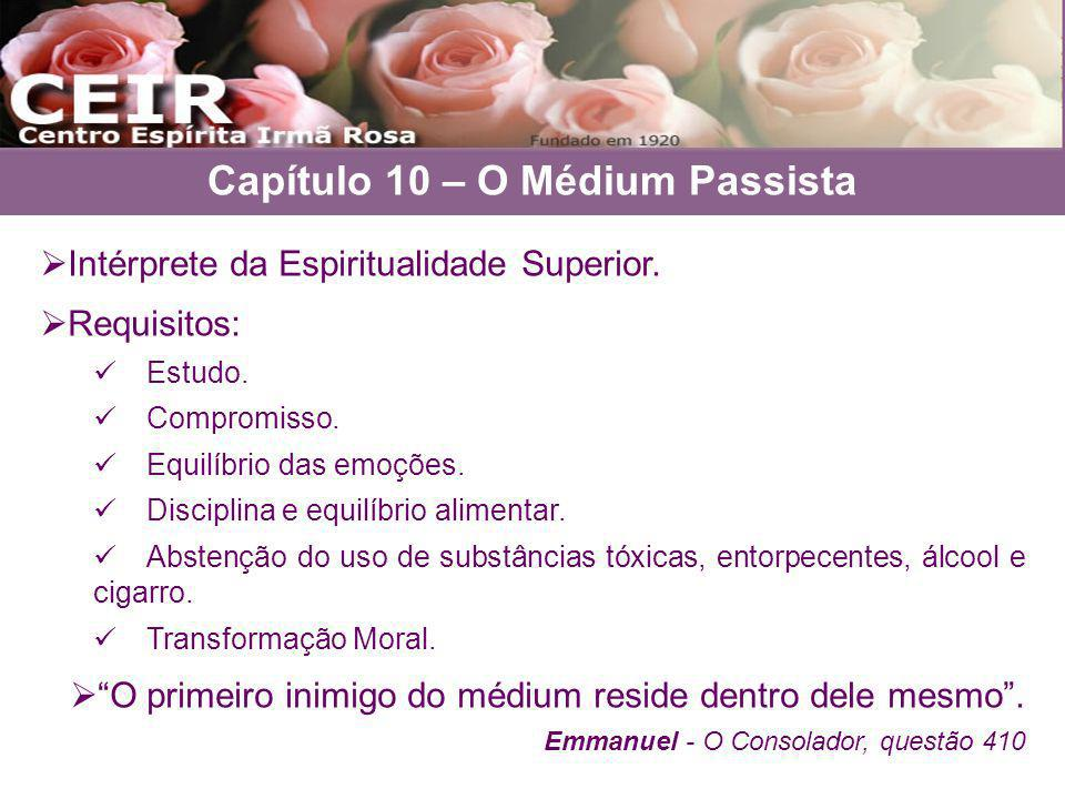 Intérprete da Espiritualidade Superior. Requisitos: Estudo. Compromisso. Equilíbrio das emoções. Disciplina e equilíbrio alimentar. Abstenção do uso d