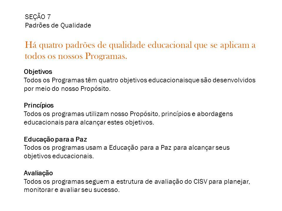 SEÇÃO 7 Padrões de Qualidade Há quatro padrões de qualidade educacional que se aplicam a todos os nossos Programas.