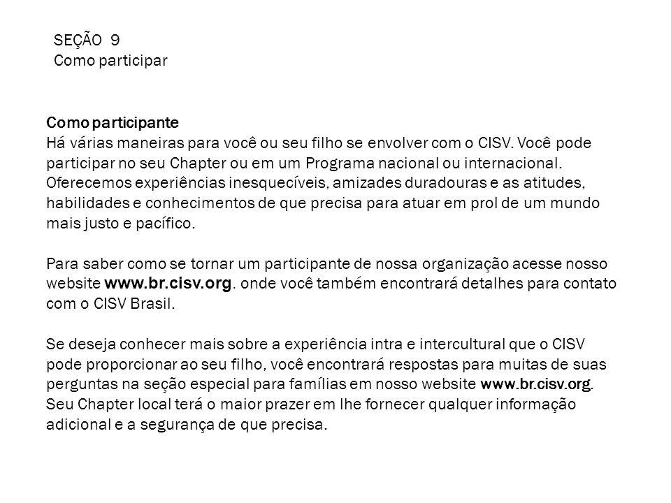 SEÇÃO 9 Como participar Como participante Há várias maneiras para você ou seu filho se envolver com o CISV.