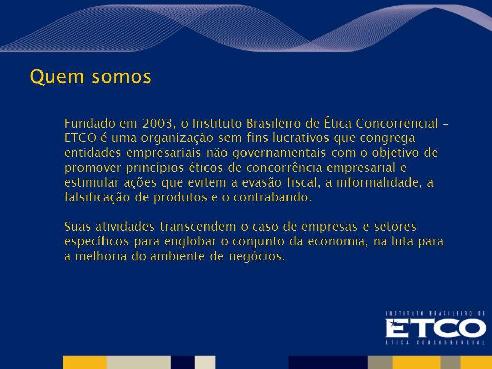 Quem somos Fundado em 2003, o Instituto Brasileiro de Ética Concorrencial - ETCO é uma organização sem fins lucrativos que congrega entidades empresar