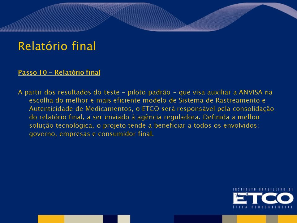 Relatório final Passo 10 - Relatório final A partir dos resultados do teste - piloto padrão - que visa auxiliar a ANVISA na escolha do melhor e mais e