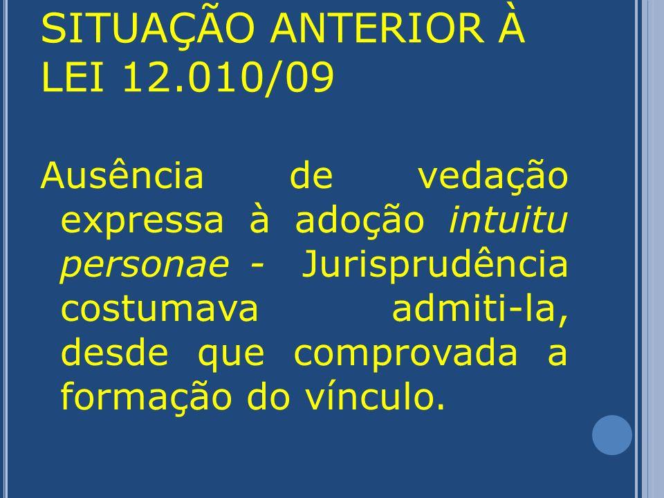 ALTERAÇÕES, QUANTO AO PONTO, TRAZIDAS PELA LEI 12.010/09 Regulamentação minuciosa dos cadastros de adotáveis e de candidatos à adoção (art.