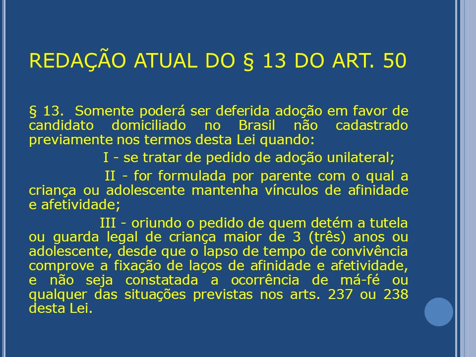 REPERCUSSÃO DA LEI 12.010/09 NA JURISPRUDÊNCIA DO TJRS 1º CASO : AC 70049564537, j.