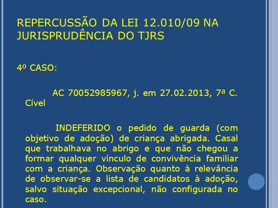 REPERCUSSÃO DA LEI 12.010/09 NA JURISPRUDÊNCIA DO STJ 1º CASO: Resp.