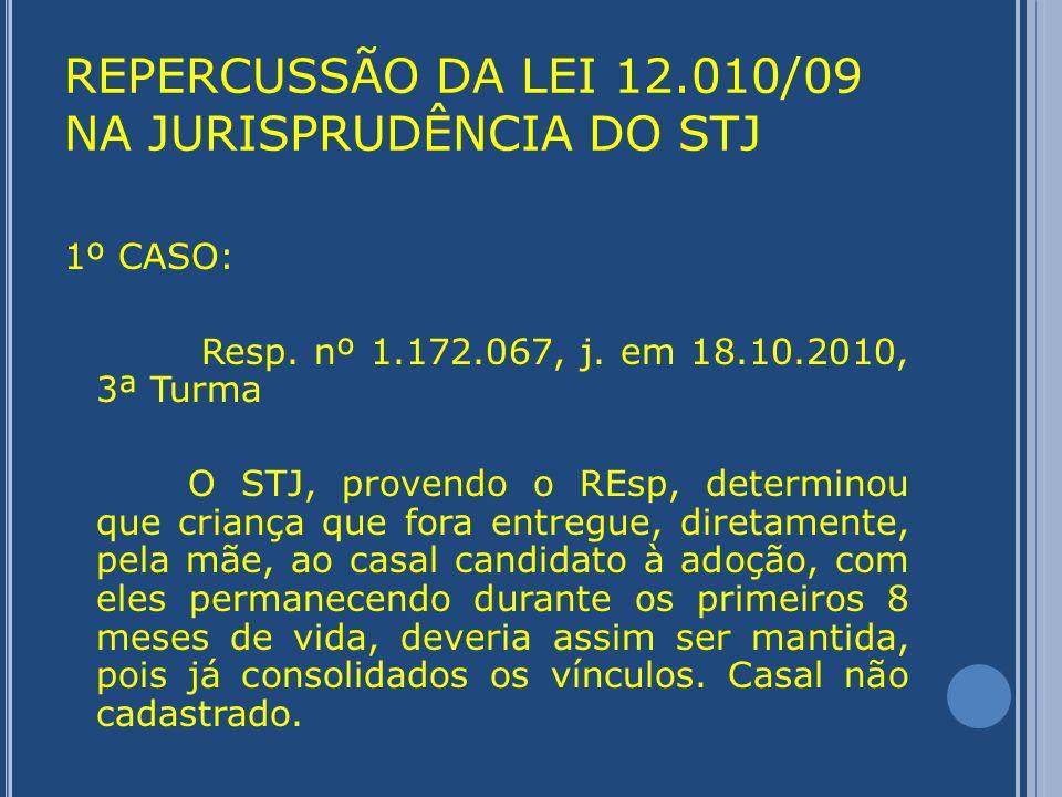 REPERCUSSÃO DA LEI 12.010/09 NA JURISPRUDÊNCIA DO STJ 2º CASO: Resp.