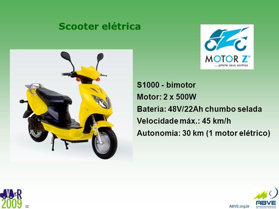 ABVE.org.br 12 Scooter elétrica S1000 - bimotor Motor: 2 x 500W Bateria: 48V/22Ah chumbo selada Velocidade máx.: 45 km/h Autonomia: 30 km (1 motor elé