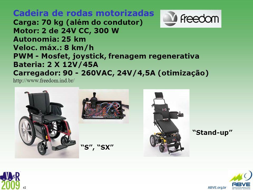 ABVE.org.br 42 Cadeira de rodas motorizadas Carga: 70 kg (além do condutor) Motor: 2 de 24V CC, 300 W Autonomia: 25 km Veloc. máx.: 8 km/h PWM - Mosfe