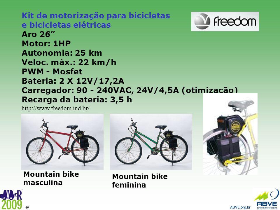 ABVE.org.br 46 Kit de motorização para bicicletas e bicicletas elétricas Aro 26 Motor: 1HP Autonomia: 25 km Veloc. máx.: 22 km/h PWM - Mosfet Bateria: