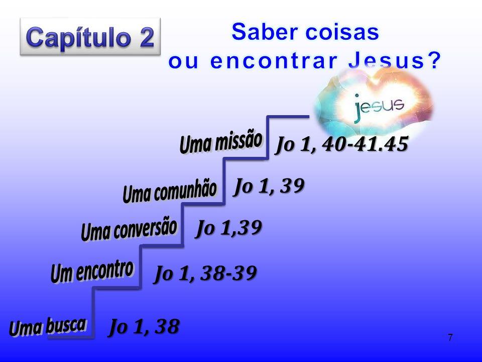 7 Jo 1, 38 Jo 1, 38-39 Jo 1,39 Jo 1, 40-41.45