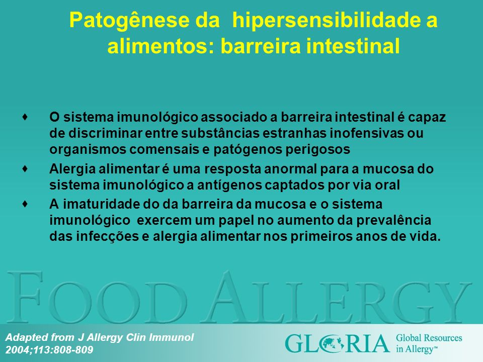 Patogênese da hipersensibilidade a alimentos: barreira intestinal O sistema imunológico associado a barreira intestinal é capaz de discriminar entre s