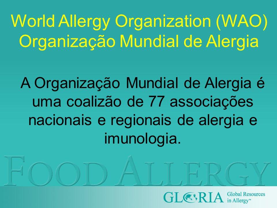 World Allergy Organization (WAO) Organização Mundial de Alergia A Organização Mundial de Alergia é uma coalizão de 77 associações nacionais e regionai