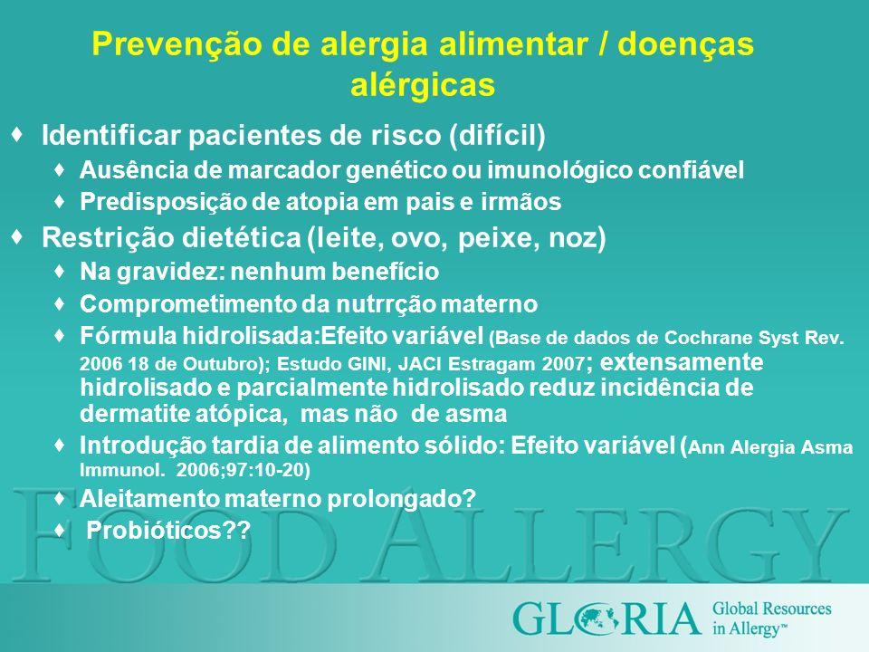 Prevenção de alergia alimentar / doenças alérgicas Identificar pacientes de risco (difícil) Ausência de marcador genético ou imunológico confiável Pre