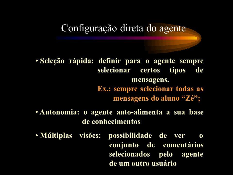 Configuração direta do agente Seleção rápida: definir para o agente sempre selecionar certos tipos de mensagens. Ex.: sempre selecionar todas as mensa