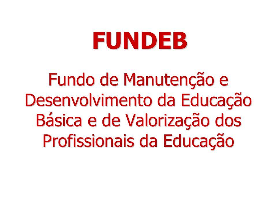 Fundo de Manutenção e Desenvolvimento da Educação Básica e de Valorização dos Profissionais da Educação FUNDEB
