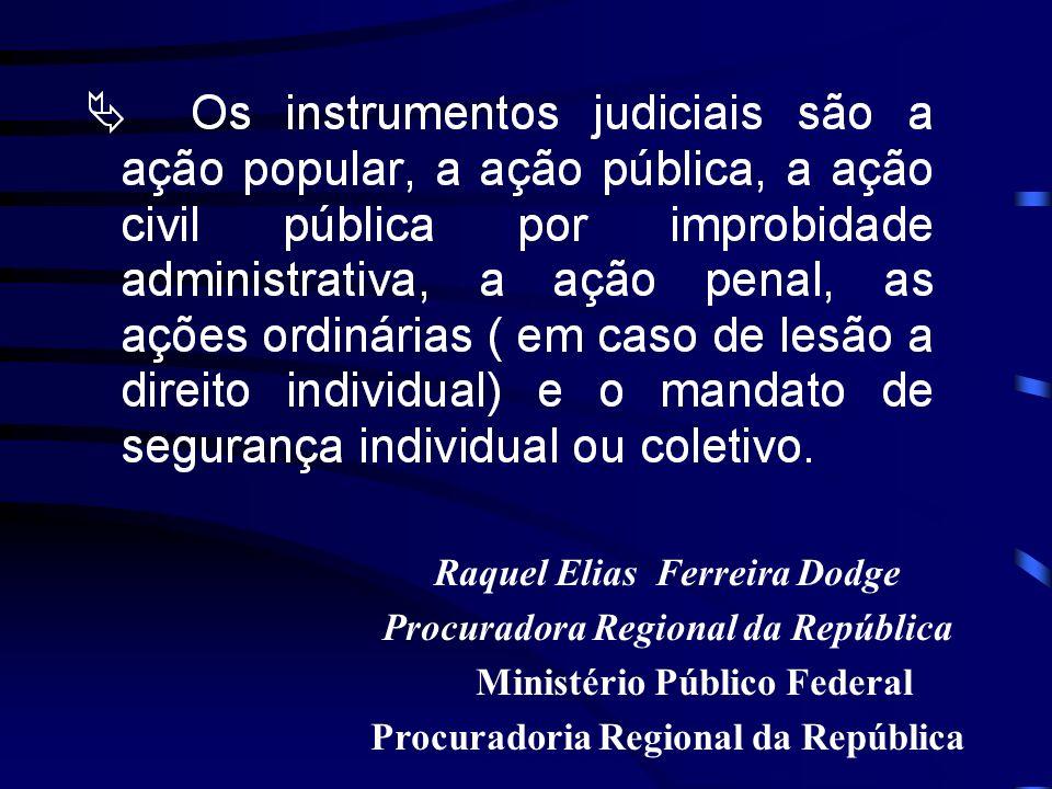 Raquel Elias Ferreira Dodge Procuradora Regional da República Ministério Público Federal Procuradoria Regional da República