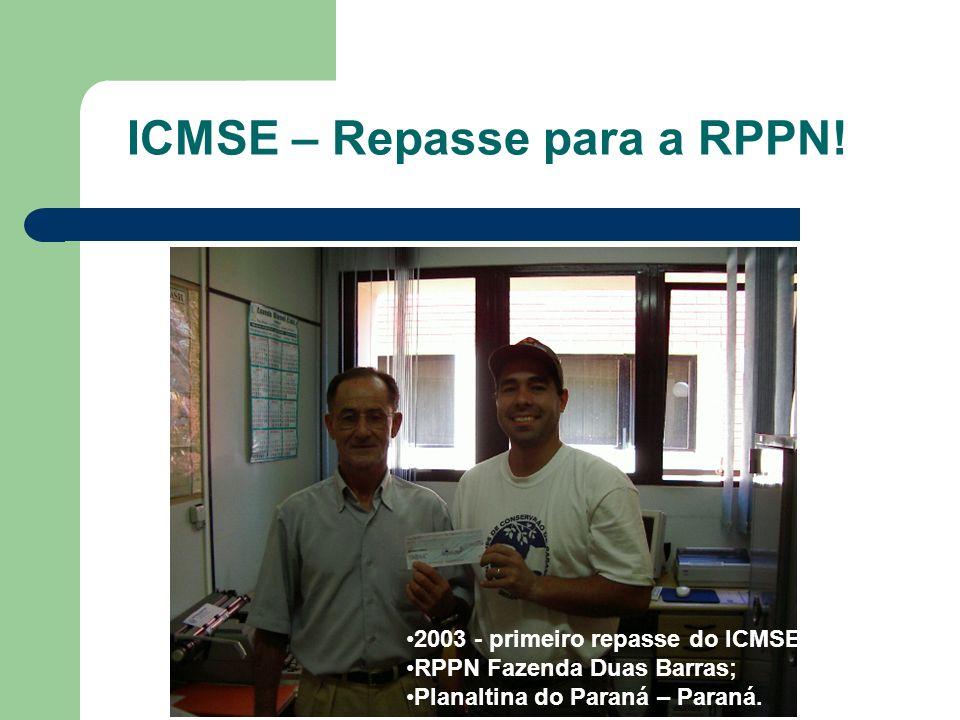 ICMSE – Repasse para a RPPN! 2003 - primeiro repasse do ICMSE; RPPN Fazenda Duas Barras; Planaltina do Paraná – Paraná.