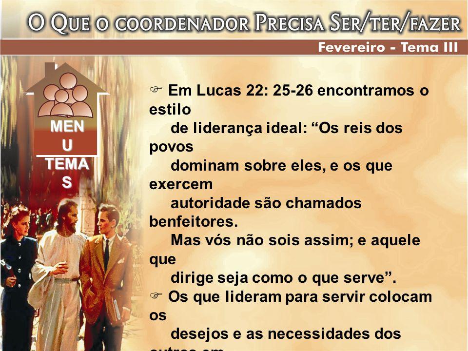 Em Lucas 22: 25-26 encontramos o estilo de liderança ideal: Os reis dos povos dominam sobre eles, e os que exercem autoridade são chamados benfeitores