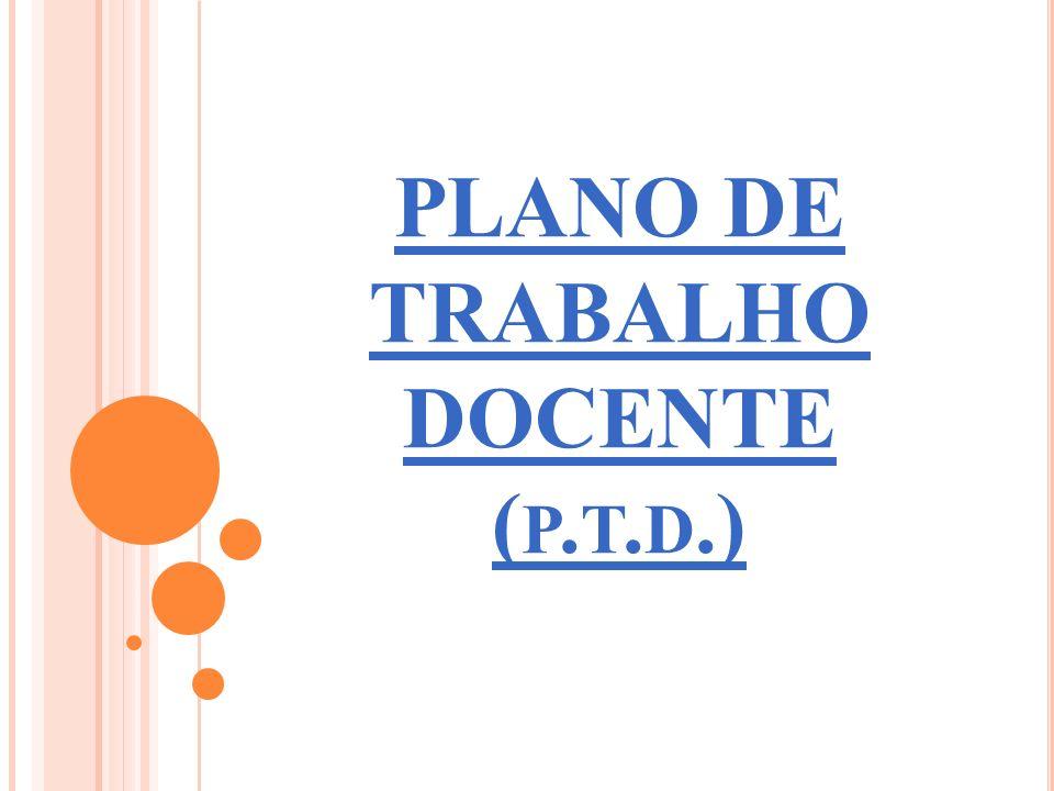 PLANO DE TRABALHO DOCENTE ( P. T. D.)
