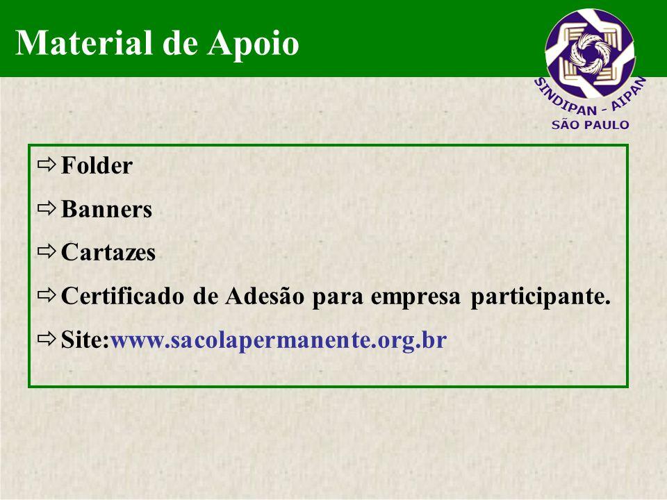 Folder Banners Cartazes Certificado de Adesão para empresa participante. Site:www.sacolapermanente.org.br Material de Apoio