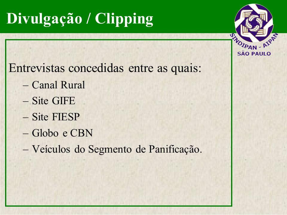 Entrevistas concedidas entre as quais: –Canal Rural –Site GIFE –Site FIESP –Globo e CBN –Veículos do Segmento de Panificação. Divulgação / Clipping