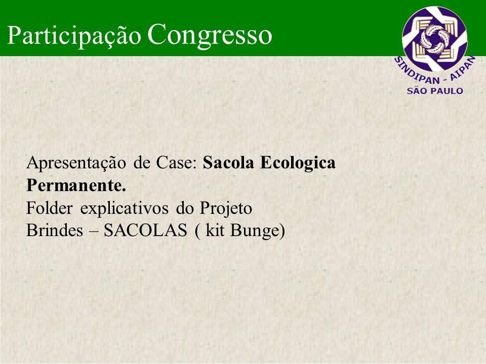 Participação Congresso Apresentação de Case: Sacola Ecologica Permanente. Folder explicativos do Projeto Brindes – SACOLAS ( kit Bunge)