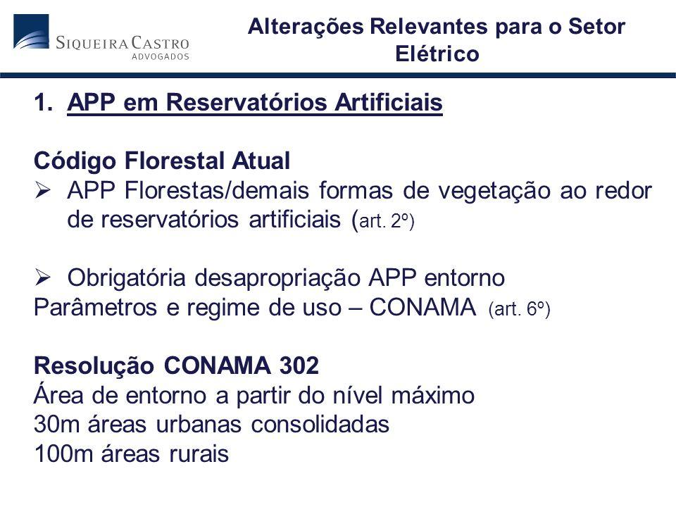 1.APP em Reservatórios Artificiais Código Florestal Atual APP Florestas/demais formas de vegetação ao redor de reservatórios artificiais ( art. 2º) Ob