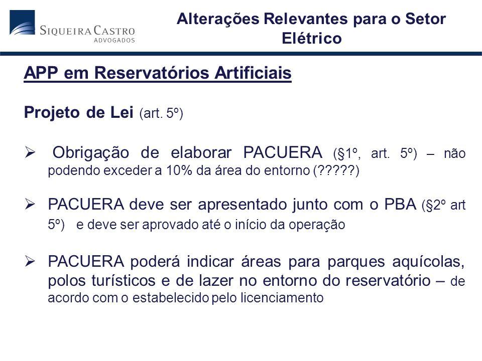 APP em Reservatórios Artificiais Projeto de Lei (art. 5º) Obrigação de elaborar PACUERA (§1º, art. 5º) – não podendo exceder a 10% da área do entorno