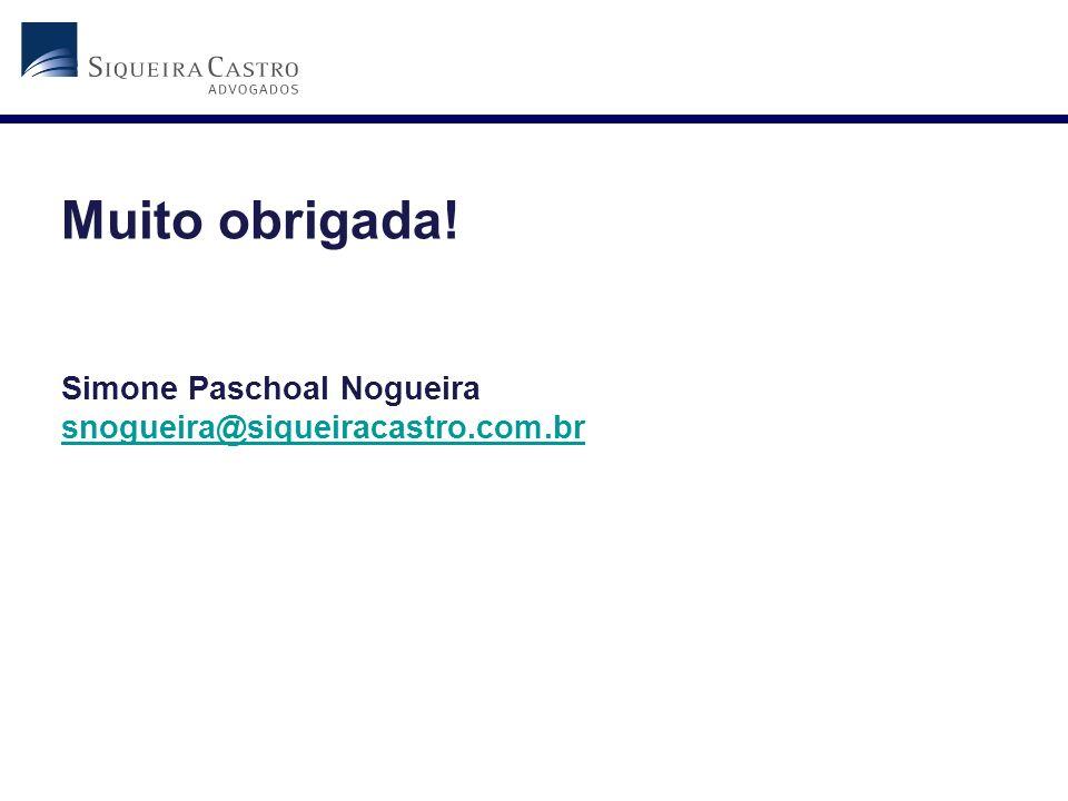 Muito obrigada! Simone Paschoal Nogueira snogueira@siqueiracastro.com.br