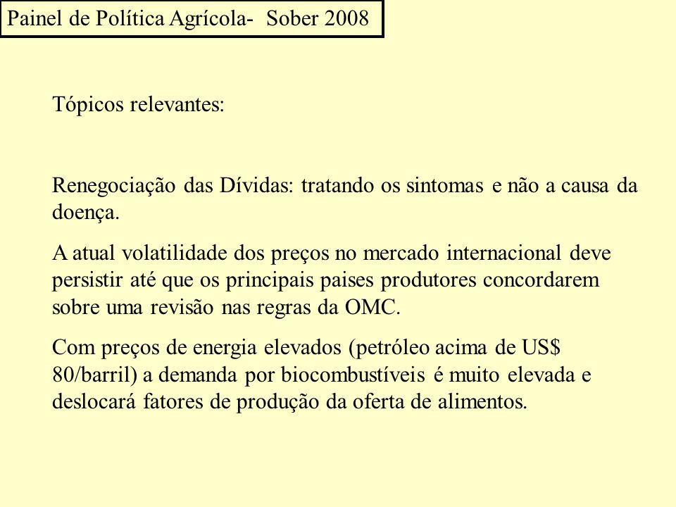 Tópicos relevantes: Renegociação das Dívidas: tratando os sintomas e não a causa da doença. A atual volatilidade dos preços no mercado internacional d