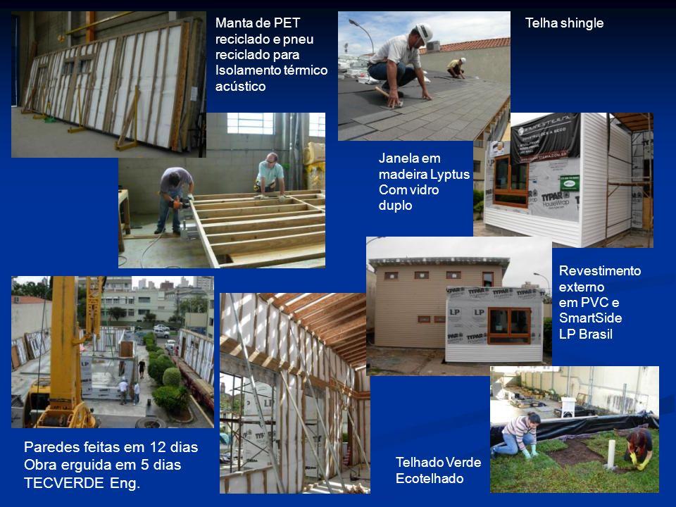 Paredes feitas em 12 dias Obra erguida em 5 dias TECVERDE Eng. Telhado Verde Ecotelhado Janela em madeira Lyptus Com vidro duplo Telha shingleManta de
