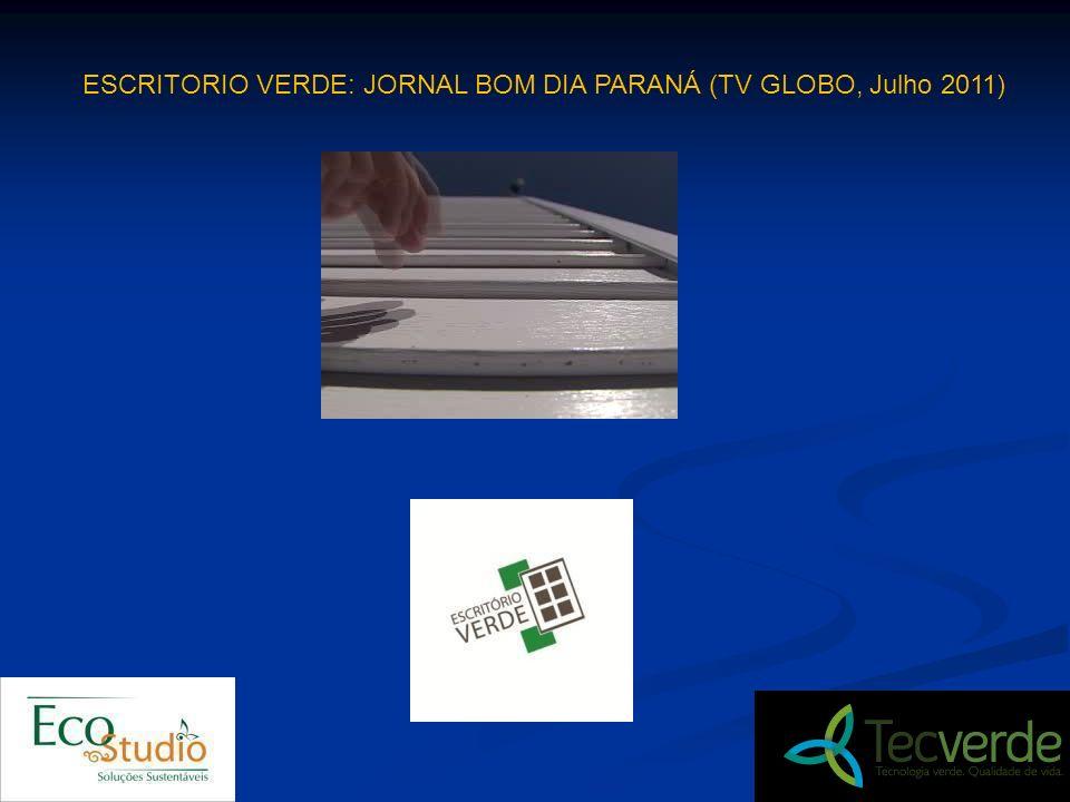 ESCRITORIO VERDE: JORNAL BOM DIA PARANÁ (TV GLOBO, Julho 2011)