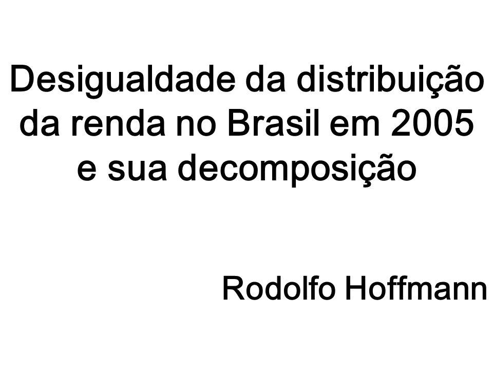 Desigualdade da distribuição da renda no Brasil em 2005 e sua decomposição Rodolfo Hoffmann
