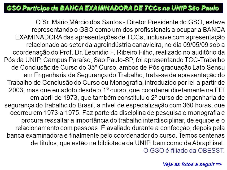 O Sr. Mário Márcio dos Santos - Diretor Presidente do GSO, esteve representando o GSO como um dos profissionais a ocupar a BANCA EXAMINADORA das apres