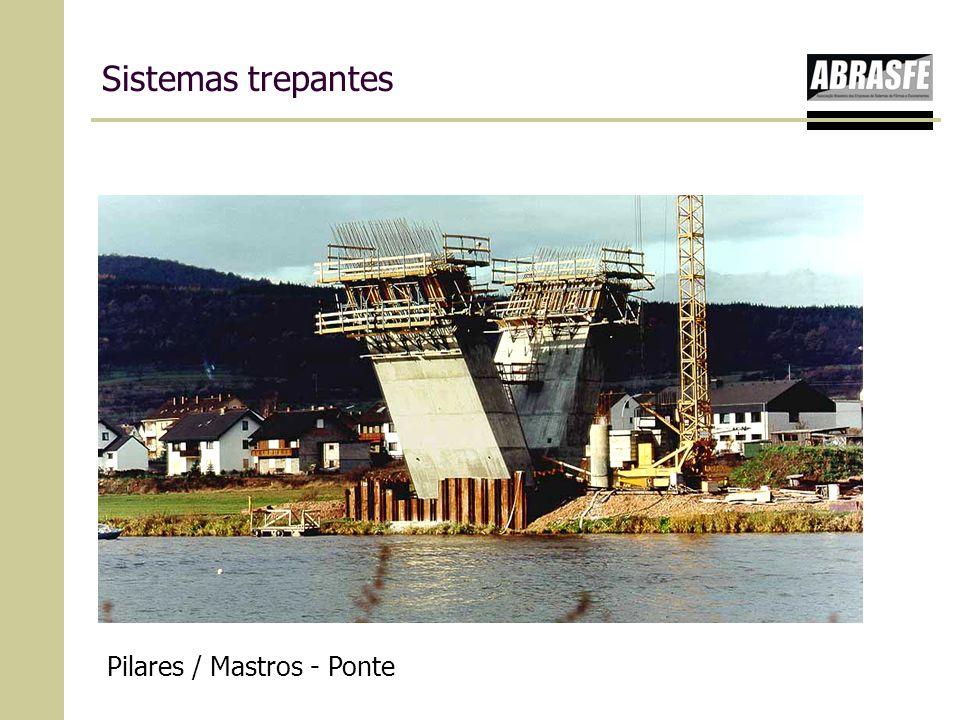 Sistemas trepantes Pilares / Mastros - Ponte