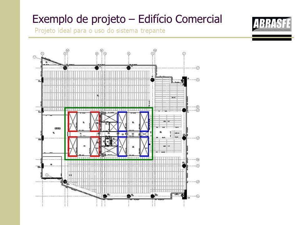 Exemplo de projeto – Edifício Comercial Projeto ideal para o uso do sistema trepante