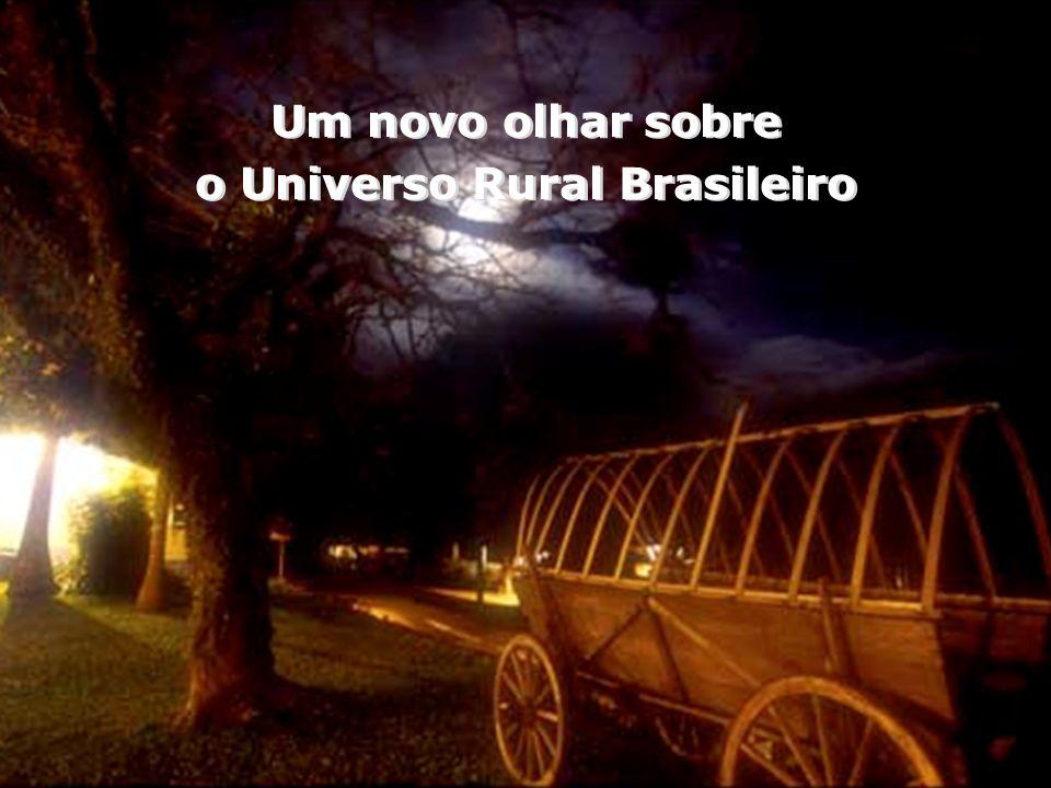 Um novo olhar sobre o Universo Rural Brasileiro Um novo olhar sobre o Universo Rural Brasileiro