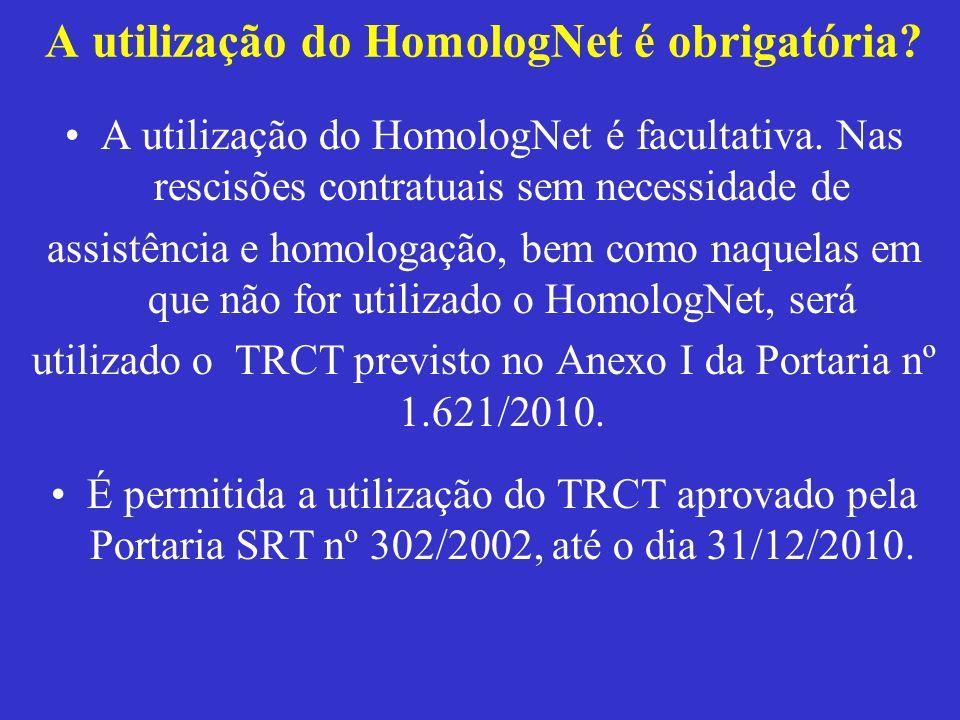 A utilização do HomologNet é obrigatória? A utilização do HomologNet é facultativa. Nas rescisões contratuais sem necessidade de assistência e homolog
