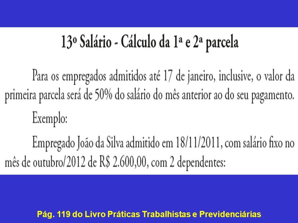 Pág. 119 do Livro Práticas Trabalhistas e Previdenciárias