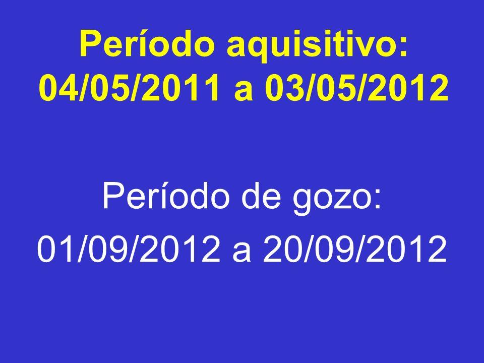 Período aquisitivo: 04/05/2011 a 03/05/2012 Período de gozo: 01/09/2012 a 20/09/2012