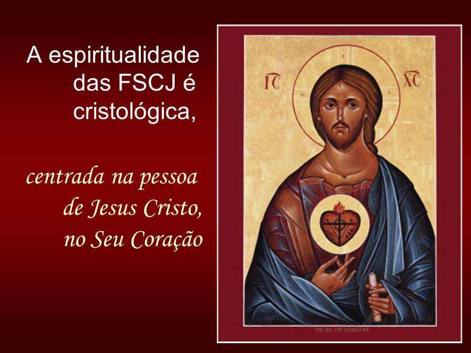 A espiritualidade das FSCJ é cristológica, centrada na pessoa de Jesus Cristo, no Seu Coração