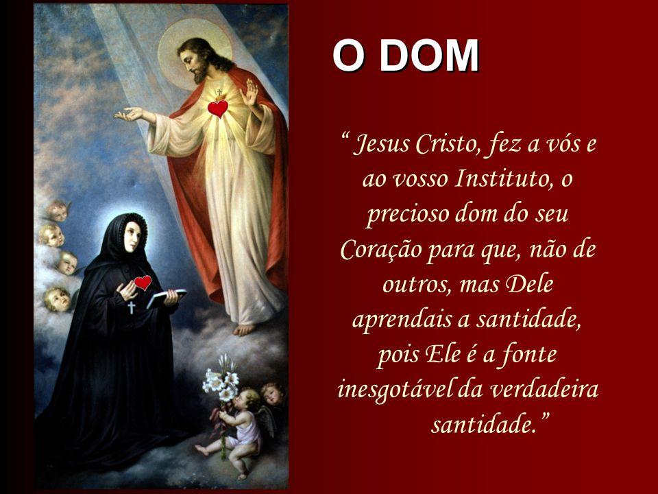 O DOM Jesus Cristo, fez a vós e ao vosso Instituto, o precioso dom do seu Coração para que, não de outros, mas Dele aprendais a santidade, pois Ele é