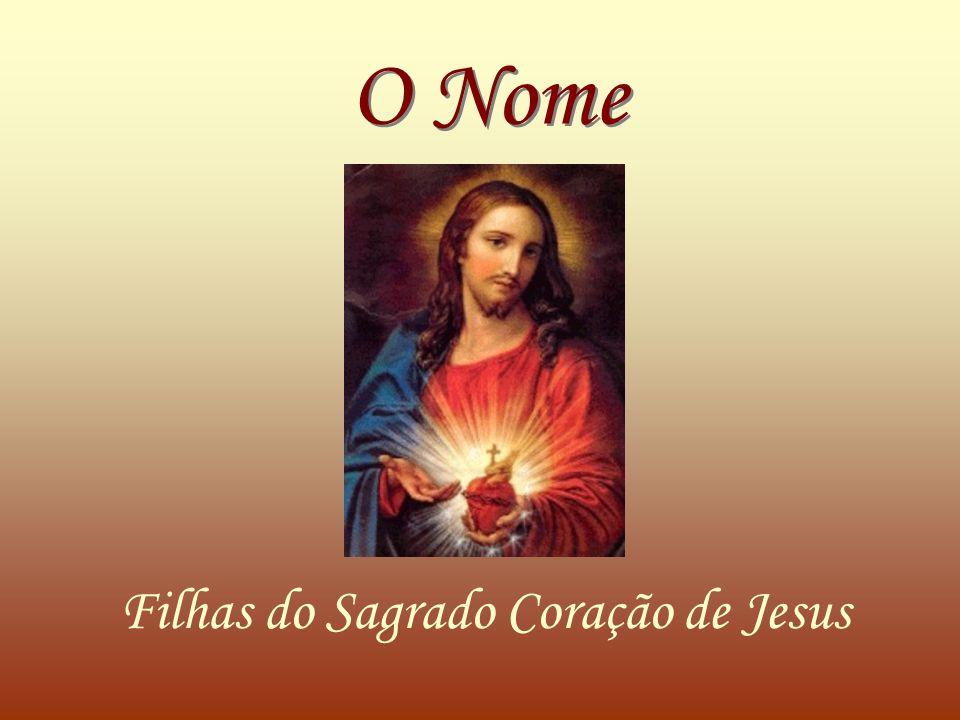 O Nome Filhas do Sagrado Coração de Jesus