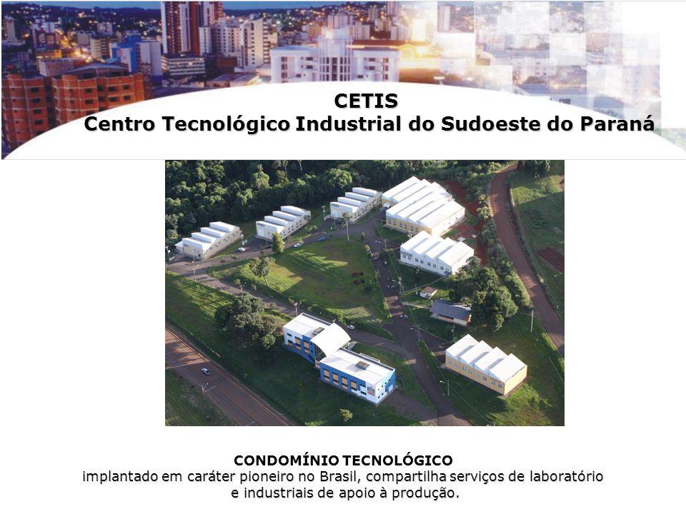 CETIS Centro Tecnológico Industrial do Sudoeste do Paraná Centro Tecnológico Industrial do Sudoeste do Paraná CONDOMÍNIO TECNOLÓGICO implantado em car
