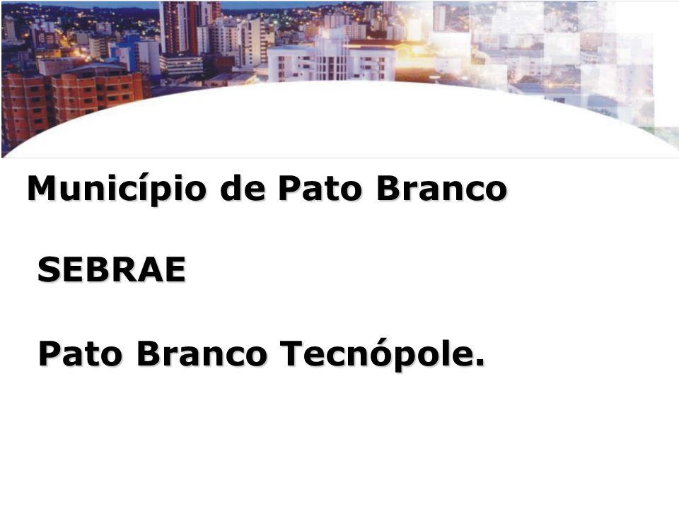 Município de Pato Branco SEBRAE Pato Branco Tecnópole.
