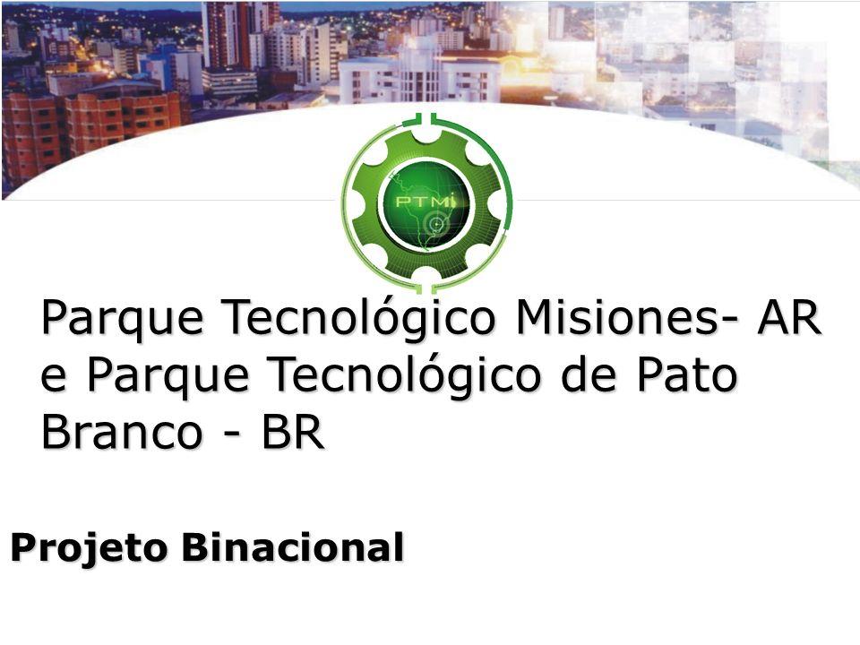 Parque Tecnológico Misiones- AR e Parque Tecnológico de Pato Branco - BR Projeto Binacional